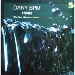 Dany BPM – Hymn (The New Millenium Remix)(2 MANO,COMO NUEVO,TEMAZO MAKINA¡¡)
