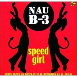Nau B-3 – Speed Girl (2 MANO,MAKINA)