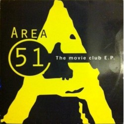 Area 51 – The Movie Club E.P(2 MANO,TEMAZO CHOCOLATE/COLISEUM DEL 98)