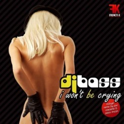 DJ Bass  – I Won't Be Crying