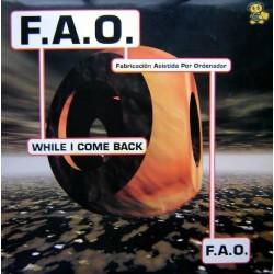 F.A.O. – While I Come Back (MAKINA + CORTE B2 JUMPER¡¡ NUEVO)