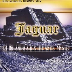 DJ Rolando A.K.A. Aztec Mystic – Jaguar (CLÁSICO TVCHNO¡¡)