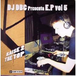 DJ DBC E.P Vol. 5- Raise 2 The Top