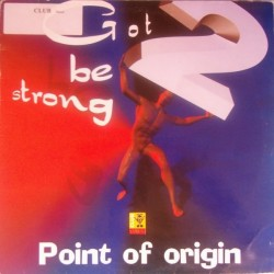 Point Of Origin – Got 2 Be Strong (2 MANO,COMO NUEVO¡¡¡ COPIA IMPORT¡¡ JOYA¡¡)
