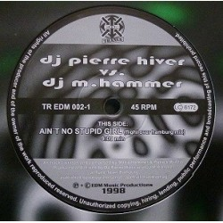 DJ Pierre Hiver vs. DJ M.Hammer – Ain't No Stupid Girl / The Spice Melange (SELLO EDM,AÑO 98.COIAS NUEVAS)