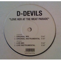 D-Devils – Love Her At The Meat Parade(BUEN TEMA JUMPER DEL 99,NUEVO)