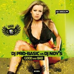 DJ Pro-Basic vs Dj Noy's - Good & Bad (PREVENTA)