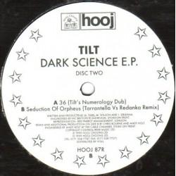Tilt – Dark Science E.P. Disc Two (2 MANO,BASUCÓN IMPORT TECHNO¡¡¡ SONIDO ALFREDO PAREJA)