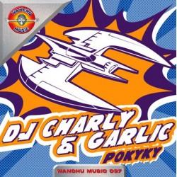 DJ Charly & Garlic – Pokyky (WANCHU MUSIC)