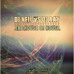 DJ Neil VS DJ Ray  – The House Of House (2 MANO,TECHNAZO¡¡)