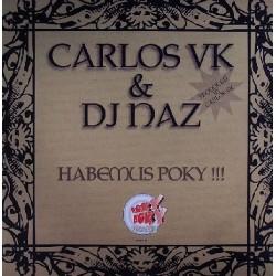 Carlos VK & DJ Naz  – Habemus Poky(2 MANO,POKAZO SOY TU ANO¡¡)