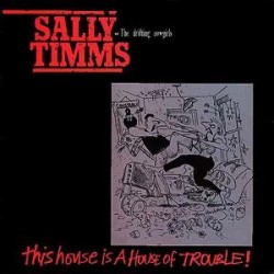 Sally Timms And Drifting Cowgirls – This House Is A House Of Trouble (OLD GOLD)