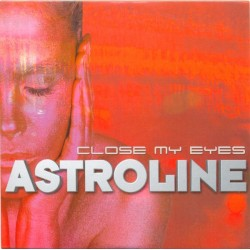 Astroline - Close My Eyes (BLANCO Y NEGRO)