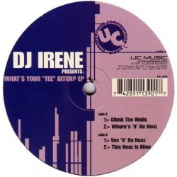"DJ Irene – What's Your ""Tee"" Bitch? EP (2 MANO,TEMAZO SELLO UC)"