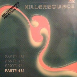 Killerbounce  - Party 4 U
