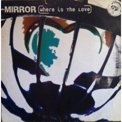Mirror – Where Is The Love (2 MANO,CANTADO REMEMBER MUY BUENO¡¡)