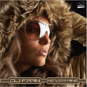 DJ Fran  – Never Mine (2 MANO,COMO NUEVO¡¡)