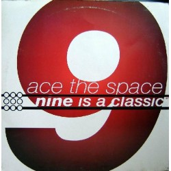 Ace The Space  - Nine Is A Classic