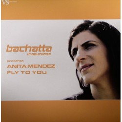 Bachatta Productions Presents Anita Mendez – Fly To You (2 MANO,COMO NUEVO.CANTADI + PROGRESIVO¡¡)