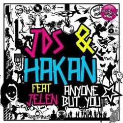 JDS  & Hakan – Anyone But You(2 MANO,TEMAZO¡¡)