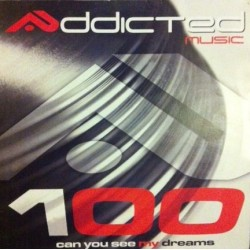 Addicted Music  100 - Can You See My Dreams