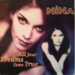 Nina – Until All Your Dreams Come True (TEMAZO REMEMBER¡¡¡¡)