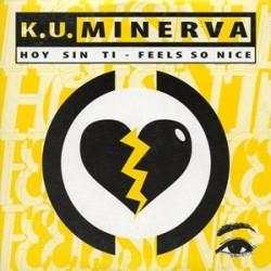 Ku Minerva - Hoy Sin Ti / Feels So Nice(2 MANO,COMO NUEVO¡¡ CANTADITO DEL 95¡)