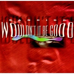 Bandido – Wouldn't It Be Good (2 MANO,TEMAZO ITALO¡¡)