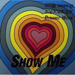 Dynamic Work – Show Me (COPIA NUEVA,BOY RECORDS.JOYA¡¡)