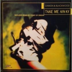 Damon & Blackwood – Take Me Away (2 MANO,PELOTAZO COLISEUM DEL 98¡¡)