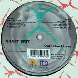 Graft Brit - Only One I Love