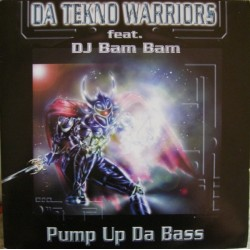 Da Tekno Warriors - Pump Up Da Bass(Original'')