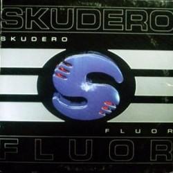 Skudero – Fluor (MAKINA,NUEVECITO¡¡)
