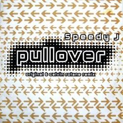 Speedy J – Pullover (2 MANO,REMEMBER 90'S¡¡ SELLO MADE IN DJ)