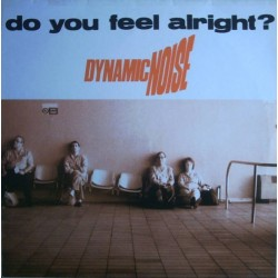 Dynamic Noise – Do You Feel Alright(2 MANO,REMEMBER 90'S¡)