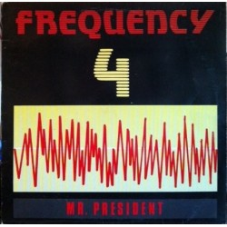 Frequency 4 – Mr. President (2 MANO,PELOTAZO DEL 92¡¡)
