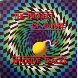 The Project Of Future  – Xplosive Tracks (2 MANO,PELOTAZO MAKINARIA¡¡)
