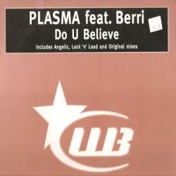 Plasma – Do U Believe (2 MANO,BASE REMEMBER JUGUETONA¡¡)