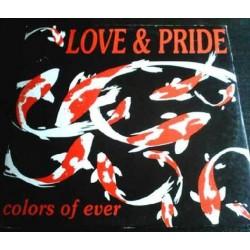 Love & Pride  – Colors Of Ever(DISCO NUEVO,TEMAZO DEL 92¡¡)