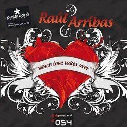 Raúl Arribas* - When Love Takes Over