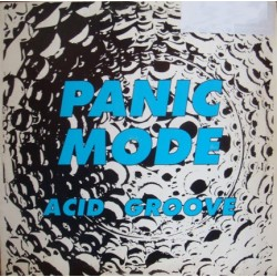 Panic Mode – Acid Groove (2 MANO,PELOTAZO ACTV DEL 94¡¡¡)