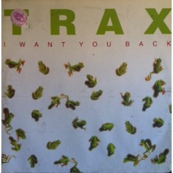 Trax  – I Want You Back (2 MANO,CANTADO DEL 97 BUENISIMO¡¡¡)