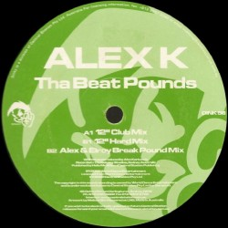 Alex K – Tha Beat Pounds (COPIA IMPORT NUEVA,JOYA COLISEUM¡¡)