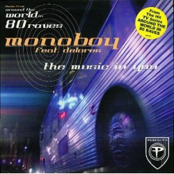 Monoboy Feat. Delores – The Music In You (VOCAL Y MELODIA ESPECTACULARES,NUEVO)