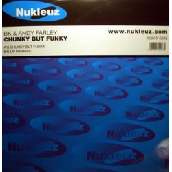 BK & Andy Farley - Chunky But Funky / Up Da Bass (BASUCO HARDHOUSE NUKLEUZ¡¡)