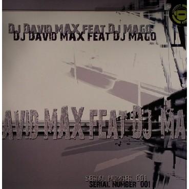 DJ David Max  Feat DJ Mago - Serial Number 001