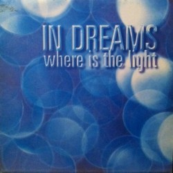 In Dreams-Where is the light(2 MANO,COPIA IMPORT NUEVECITA¡¡ JOYA¡¡)