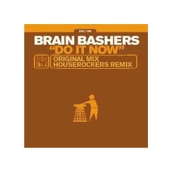 Brain Bashers – Do It Now (DISCO 1)
