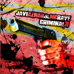 JAVI AZNAR & MC RAVE- CRIMINAL 3