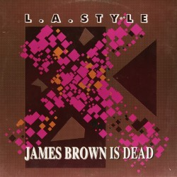 L.A. Style - James Brown Is Dead(2 MANO,COPIA IMPORT¡¡)